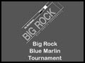 Big Rock Blue Marlin Tournament
